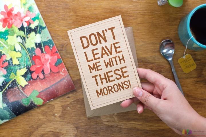 Don't leave me with these morons. Personalised Leaving Card