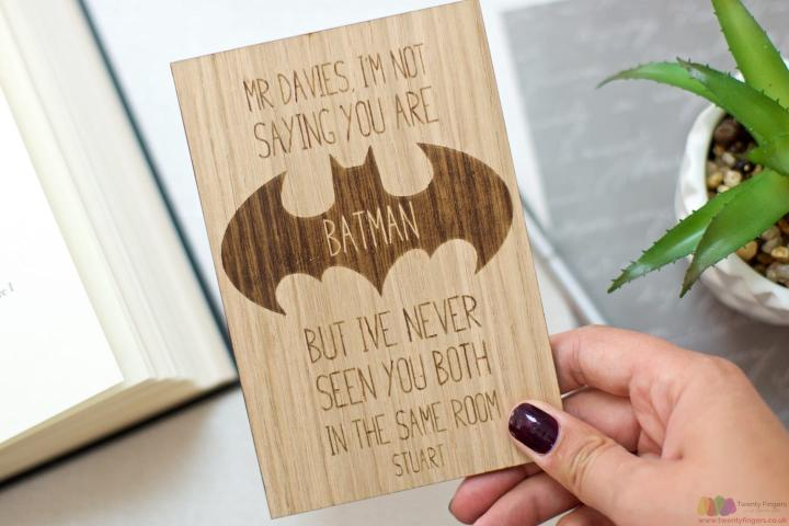 You are Batman. Personalised wooden teacher card